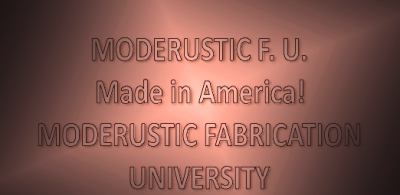 MODERUSTIC FABRICATION UNIVERSITY